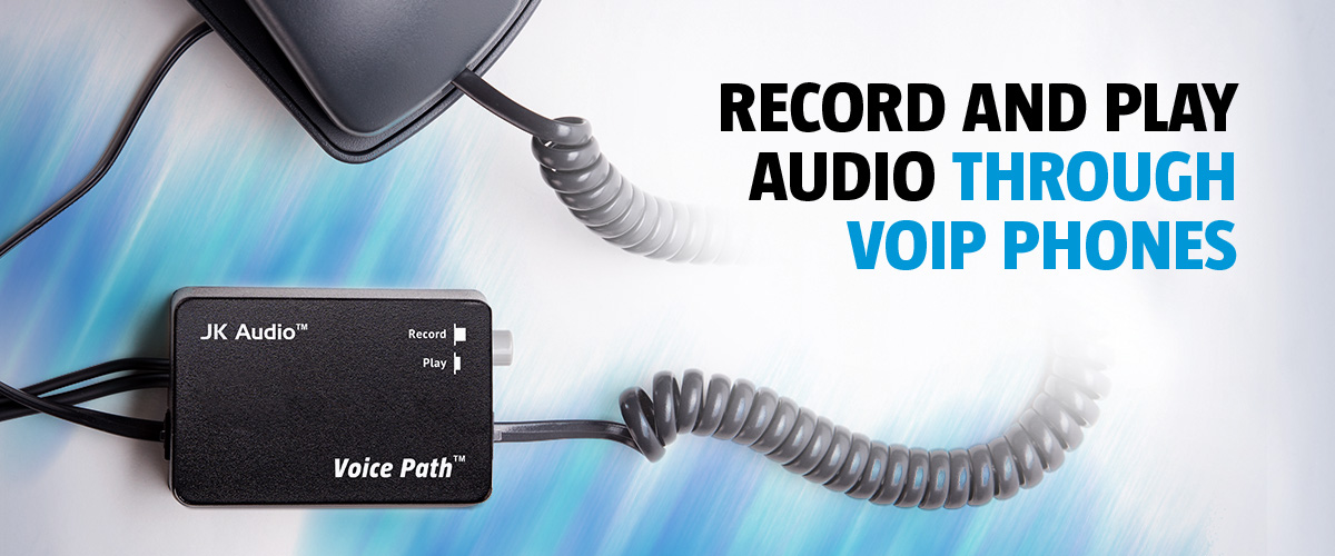 Record and Play Audio on VoIP Phones